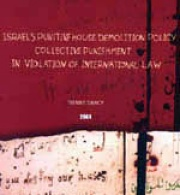 Israel's Punitive House Demolition Policy: Collective Punishment in Violation of International Law