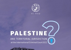 Al-Haq Publishes Q&A on the Situation in the State of Palestine at the International Criminal Court