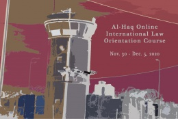 Al-Haq Center Launches an Online International Law Orientation Course November 30- December 5