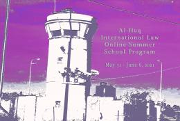 Al-Haq International Law Online Summer School Program: May 31st– June 12th2021