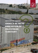 Questions and Answers: Israel'sDe FactoAnnexation of Palestinian Territory