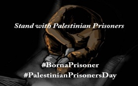 Palestinian Prisoner's Day: Israel's Use of Arbitrary Detention as a Tool of Repression and Control of Palestinians