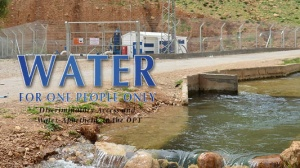 Water For One People Only: Discriminatory Access and 'Water-Apartheid' in the Occupied Palestinian Territory