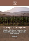 "New Al-Haq Report, ""Feasting on the Occupation"", Highlights EU Obligation to Ban Settlement Produce"
