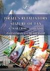 Israel's retaliatory seizure of tax a war crime to punish Palestinian ICC membership