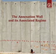 The Annexation Wall and its Associated Regime