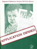 Application Denied: Separated Palestinian Families Tell Their Stories