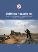 Shifting Paradigms - Israel's Enforcement of the Buffer Zone in the Gaza Strip