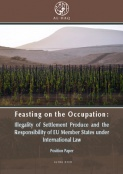 Feasting on the Occupation: Illegality of Settlement Produce and the Responsibility of EU Member States under International Law