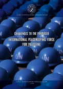 Challenges to the proposed international peacekeeping force for Palestine