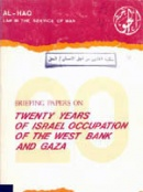 Briefing Papers on: Twenty Years of Israel Occupation of the West Bank and Gaza