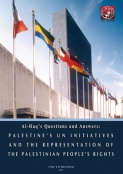 Al-Haq's Questions and Answers: Palestine's UN Initiatives and the Representation of the Palestinian People's Rights