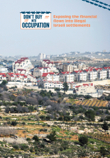 Don't Buy into Occupation: Exposing the financial flows into illegal Israeli settlements