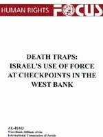 Death Traps: Israel's Use of Force at Checkpoints in the West Bank