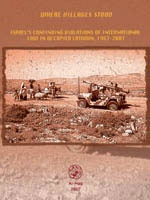 Where Villages Stood: Israel's Continuing Violations of International Law in Occupied Latroun, 1967-2007.