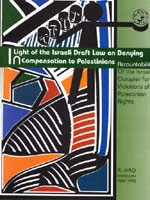 In Light of the Israeli Draft Law on Denying Compensation to Palestinians: Accountability of the Israeli Occupier for Violations of Palestinian Rights