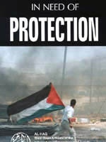 In Need of Protection: An Investigation Into Israeli Practices in the Occupied Palestinian Territories During the Intifada