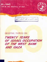 Briefing Papers on: Twenty Years of Israel Occupiation of the West Bank and Gaza