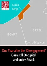 One Year after the 'Disengagement': Gaza still Occupied and under Attack